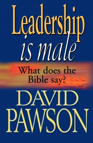 Leadership is Male ~ David Pawson<br />Book Review / Summary