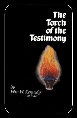 The Torch of the Testimony <br /><em>John W. Kennedy</em>