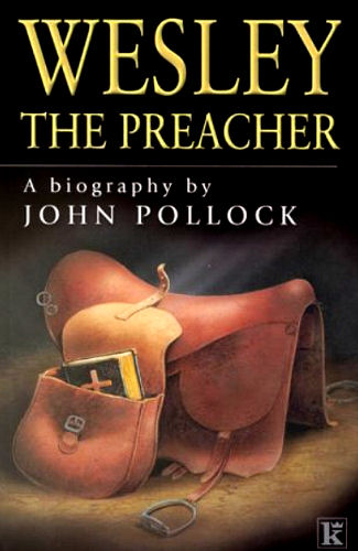 Wesley the Preacher ~ John Pollock<br />Book Review / Summary